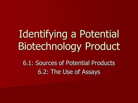 Identifying a Potential Biotechnology Product