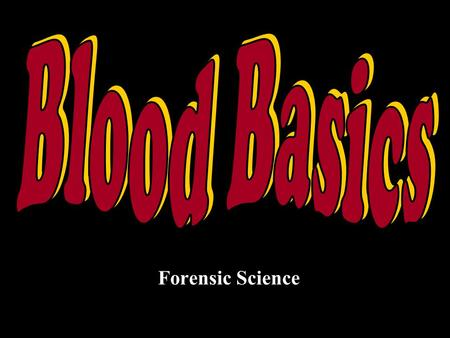 Forensic Science. Your identity shows up in more than your driver's license. Blood, sweat, and tears are just a few of the bodily fluids that investigators.