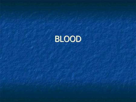 BLOOD. Blood Complex mixture of cells, cell fragments, and dissolved biochemicals that transports nutrients, oxygen, wastes, and hormones Complex mixture.