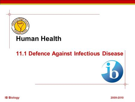 11.1 Defence Against Infectious Disease