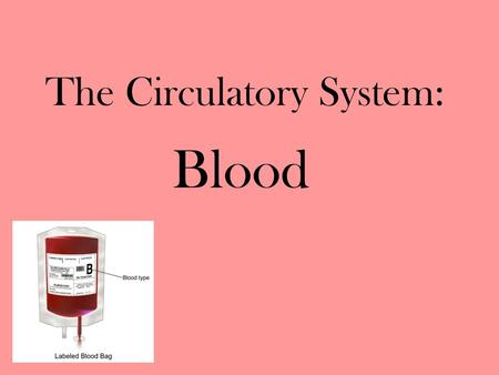 The Circulatory System: Blood. 3 Functions of Blood 1. Transport –transports CO 2 & O 2 –Nutrients –metabolic waste (urea & lactic acid) –hormones –enzymes.