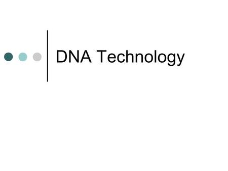 DNA Technology.
