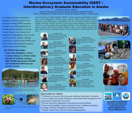 Marine Ecosystem Sustainability IGERT : Interdisciplinary Graduate Education in Alaska L.M. Divine 1 and G.L. Eckert 2 1 School of Fisheries and Ocean.