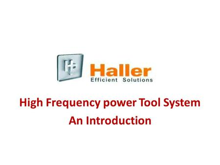 High Frequency power Tool System An Introduction.