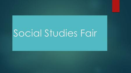 Social Studies Fair. Social Studies Disciplines Anthropology History Economics Political Science Geography Sociology/Psychology.