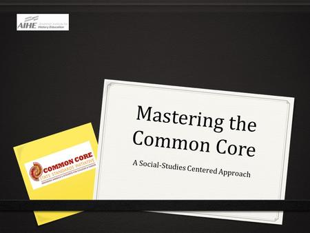 Mastering the Common Core A Social-Studies Centered Approach.