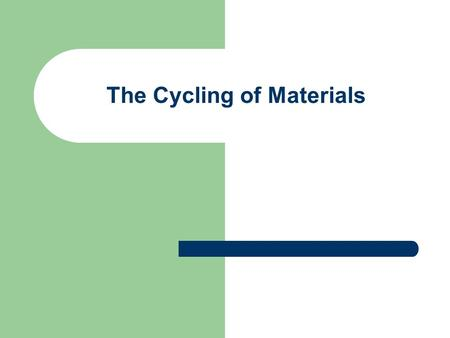 The Cycling of Materials