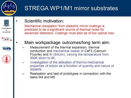 STREGA WP1/M1 mirror substrates GEO LIGO ISA Scientific motivation: Mechanical dissipation from dielectric mirror coatings is predicted to be a significant.