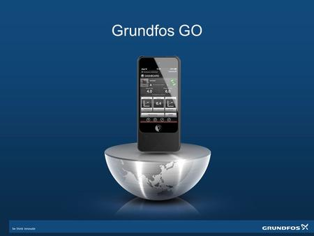 Grundfos GO. Why Grundfos GO? 2 Professional End- users Installers & Service Partners Manage reporting Connect & identify pumps Access support information.