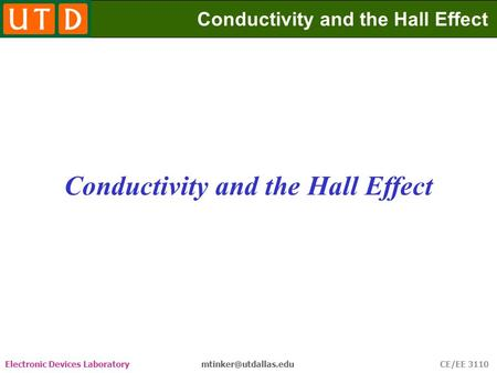 Electronic Devices Laboratory CE/EE 3110 Conductivity and the Hall Effect.