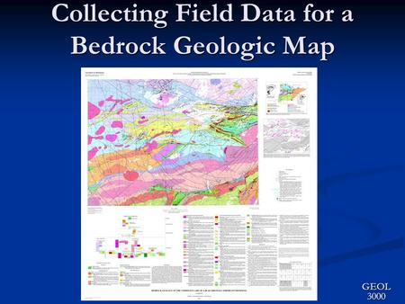 Collecting Field Data for a Bedrock Geologic Map GEOL 3000.