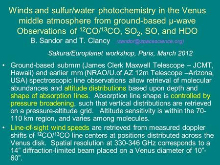 Winds and sulfur/water photochemistry in the Venus middle atmosphere from ground-based μ-wave Observations of 12 CO/ 13 CO, SO 2, SO, and HDO B. Sandor.