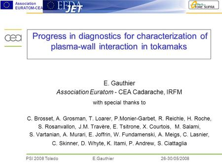 PSI 2008 Toledo E.Gauthier TORE SUPRA Association EURATOM-CEA 26-30/05/2008 Progress in diagnostics for characterization of plasma-wall interaction in.