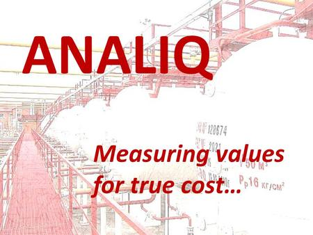 ANALIQ Measuring values for true cost…. Analiq ultrasonic level metering helps to … Petrochemical Gas-processing Power Industries Earn & Save Financial.