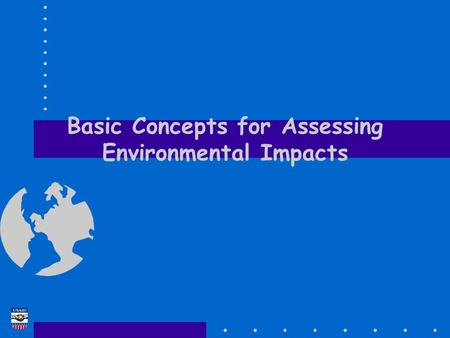 Basic Concepts for Assessing Environmental Impacts.
