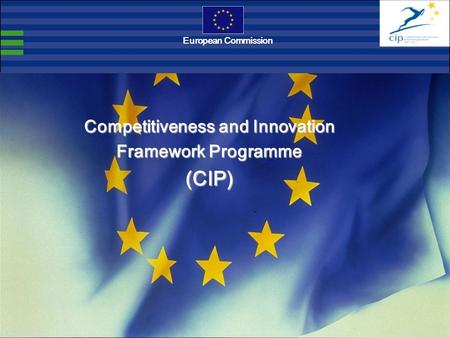 European Commission Competitiveness and Innovation Framework Programme (CIP)