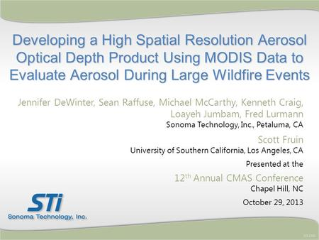 Developing a High Spatial Resolution Aerosol Optical Depth Product Using MODIS Data to Evaluate Aerosol During Large Wildfire Events STI-5701 Jennifer.