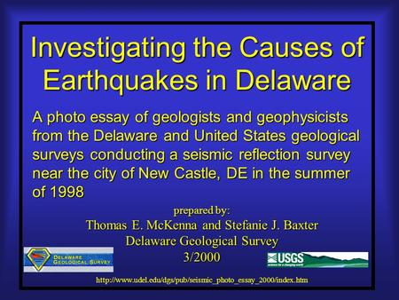 Investigating the Causes of Earthquakes in Delaware A photo essay of geologists and geophysicists from the Delaware and United States geological surveys.