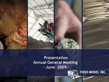 Presentation Annual General Meeting – June 2009 -.