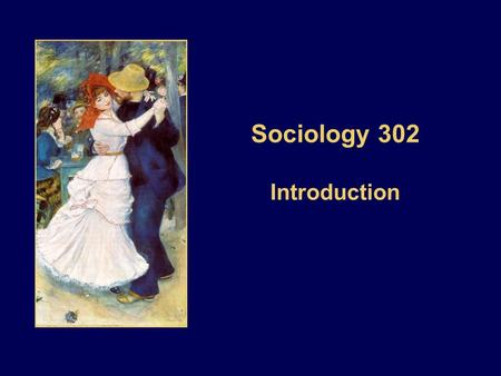 "Sociology 302 Introduction. Dependent Variable Your ""Topic"" What You Want to Change Independent Variable 1 Your ""Explanation"" The Cause of Change Independent."