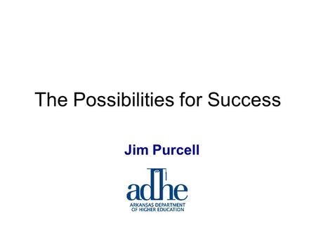 Jim Purcell The Possibilities for Success. State Per Capita Personal Income v. Share of Adult Population with Bachelor's Degree or Higher (2005) DC TX.