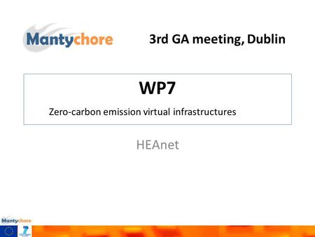 3rd GA meeting, Dublin WP7 HEAnet Zero-carbon emission virtual infrastructures.
