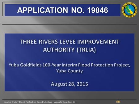 Central Valley Flood Protection Board Meeting – Agenda Item No. 4E APPLICATION NO. 19046.