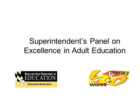 Superintendent's Panel on Excellence in Adult Education.