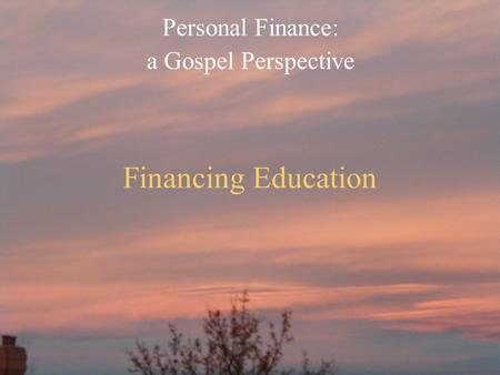Financing Education Personal Finance: a Gospel Perspective.