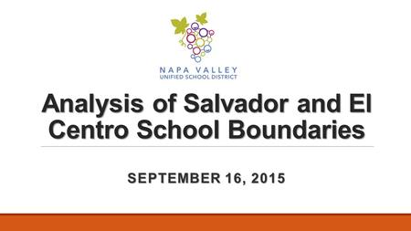 Analysis of Salvador and El Centro School Boundaries SEPTEMBER 16, 2015.