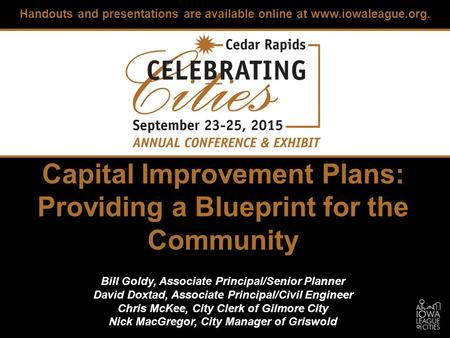 Capital Improvement Plans: Providing a Blueprint for the Community Bill Goldy, Associate Principal/Senior Planner David Doxtad, Associate Principal/Civil.