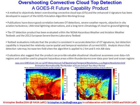 Overshooting Convective Cloud Top Detection A GOES-R Future Capability Product 1995-2011 GOES-East (-8/-12/-13) OT Detections at Full Spatial and Temporal.