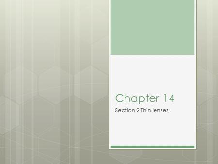 Chapter 14 Section 2 Thin lenses.