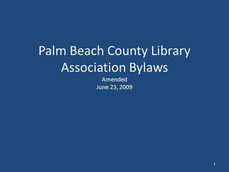 Palm Beach County Library Association Bylaws Amended June 23, 2009 1.
