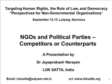 "1 Targeting Human Rights, the Rule of Law, and Democracy ""Perspectives for Non-Governmental Organisations"" September 12-15, Leipzig, Germany NGOs and Political."