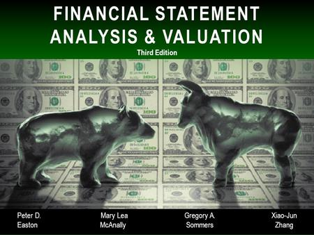 ©Cambridge Business Publishers, 2013 FINANCIAL STATEMENT ANALYSIS & VALUATION Third Edition Peter D. Mary LeaGregory A.Xiao-Jun EastonMcAnallySommersZhang.