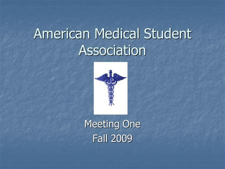 American Medical Student Association Meeting One Fall 2009.