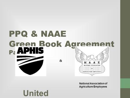 PPQ & NAAE Green Book Agreement Part III United States Departm ent of Agricultu re, Animal and Plant Health Inspectio n Service, Plant Protectio n and.
