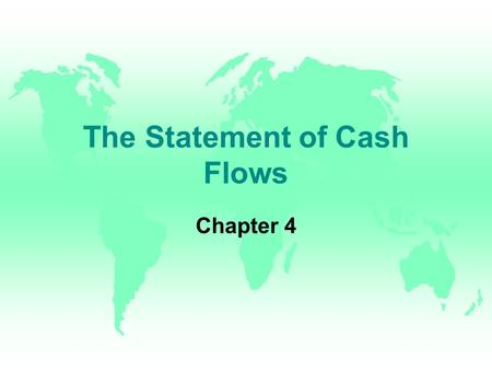 The Statement of Cash Flows Chapter 4 The Statement of Cash Flows Answers u u How Much Cash Was Provided by Operations u u What Amount of Property and.