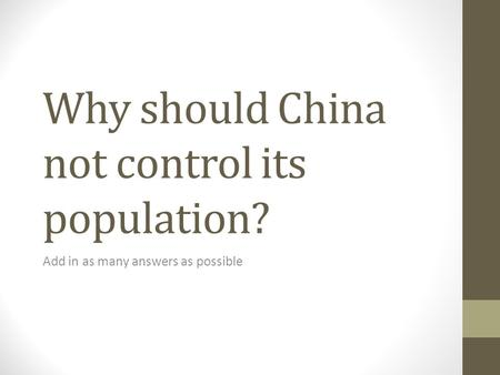 Why should China not control its population? Add in as many answers as possible.