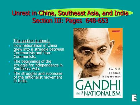 Unrest in China, Southeast Asia, and India Section III: Pages 648-653 This section is about: This section is about: How nationalism in China grew into.