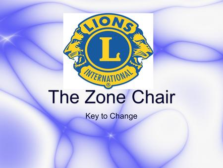 "Key to Change The Zone Chair. How I was recruited ""Mark, will you be a zone chair next year--all you need to do preside over three little zone meetings."""