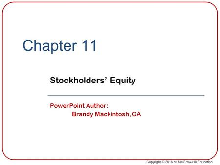 Chapter 11 Stockholders' Equity PowerPoint Author: