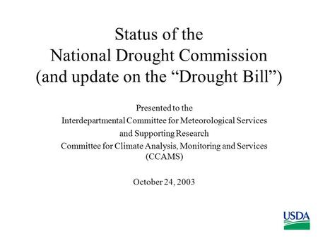 "Status of the National Drought Commission (and update on the ""Drought Bill"") Presented to the Interdepartmental Committee for Meteorological Services and."