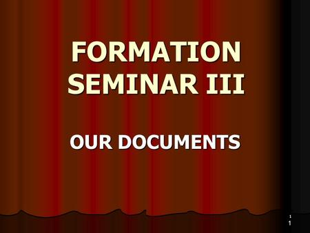 1 FORMATION SEMINAR III OUR DOCUMENTS 1. 2 LAW Overview History Canon Law SFO Constitutions and Statutes.