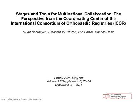 Stages and Tools for Multinational Collaboration: The Perspective from the Coordinating Center of the International Consortium of Orthopaedic Registries.