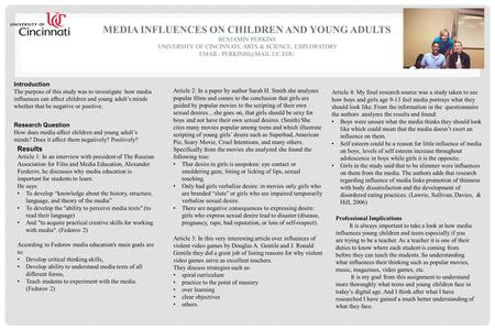 MEDIA INFLUENCES ON CHILDREN AND YOUNG ADULTS BENJAMIN PERKINS UNIVERSITY OF CINCINNATI, ARTS & SCIENCE, EXPLORATORY   Introduction.