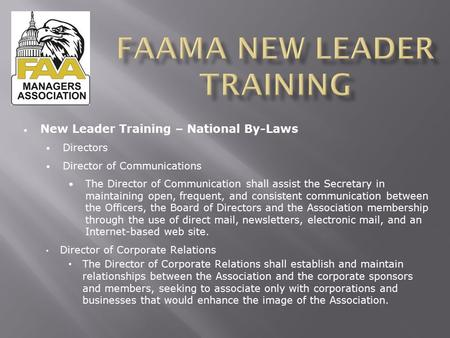 New Leader Training – National By-Laws Directors Director of Communications The Director of Communication shall assist the Secretary in maintaining open,