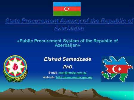 1 «Public Procurement System of the Republic of Azerbaijan» Elshad Samedzade PhD    Web-site: