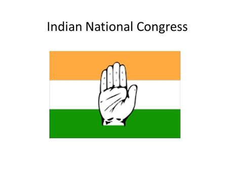 Indian National Congress. First national organization of Indians to seek a voice in government Western educated individuals Attempt to gain more influence.